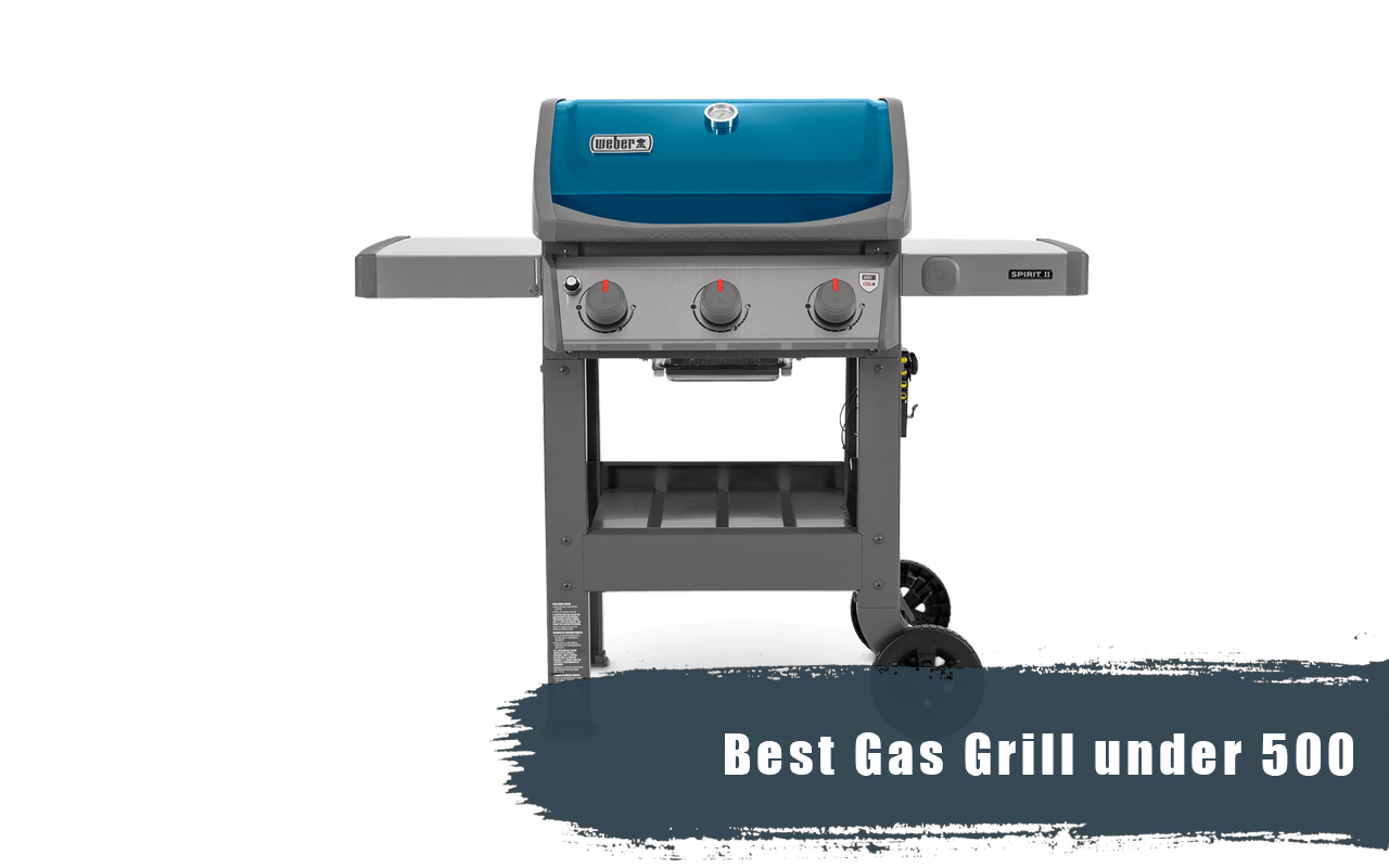 Best Gas Grill under 500